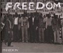 A Review of Freedom:  A Photographic History of the African American Struggle