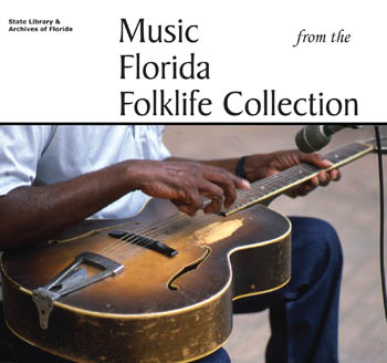State Library & Archives of Florida:  Music from the Florida Folklife Collection