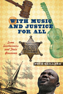 A Review of With Music and Justice for All:  Some Southerners and Their Passions